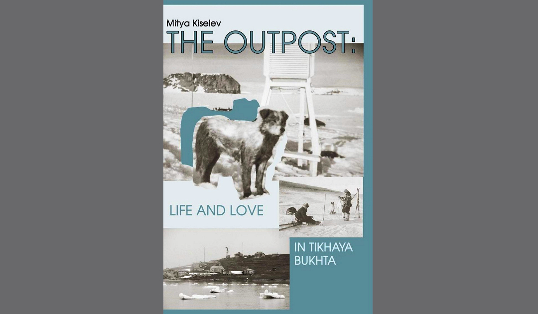 The Outpost – Life and Love in Tikhaya Bay
